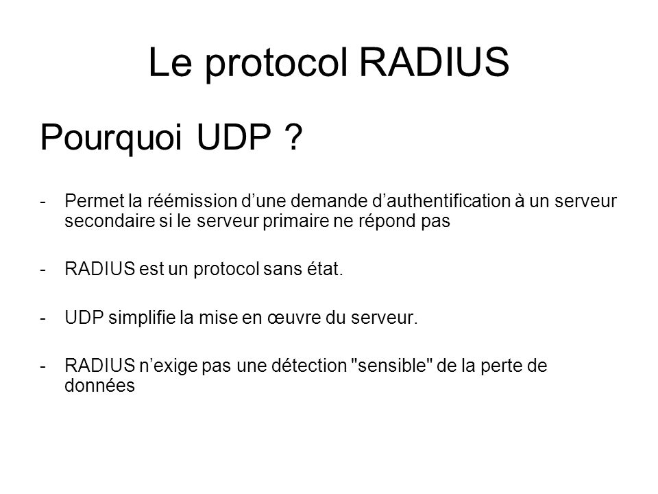 Le protocol RADIUS Pourquoi UDP