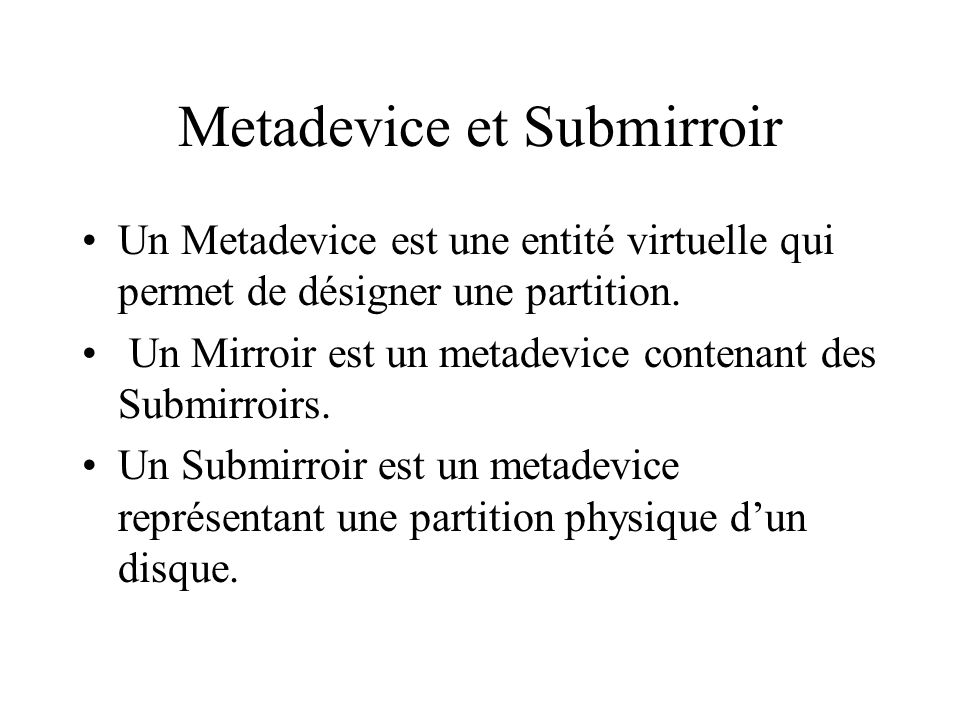 Metadevice et Submirroir