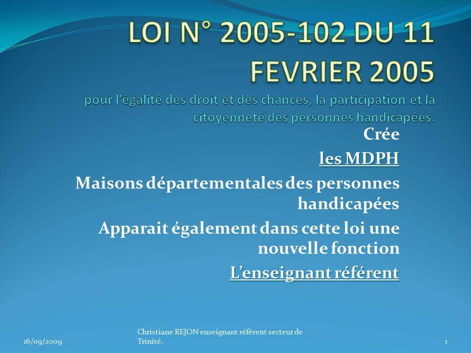 LOI N° 2005-102 DU 11 FEVRIER 2005 pour l'égalité des droit et des chances, la participation et la citoyenneté des personnes handicapées.
