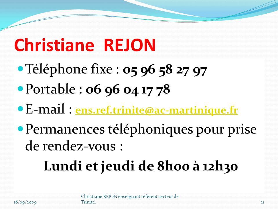 Christiane REJON Téléphone fixe : 05 96 58 27 97