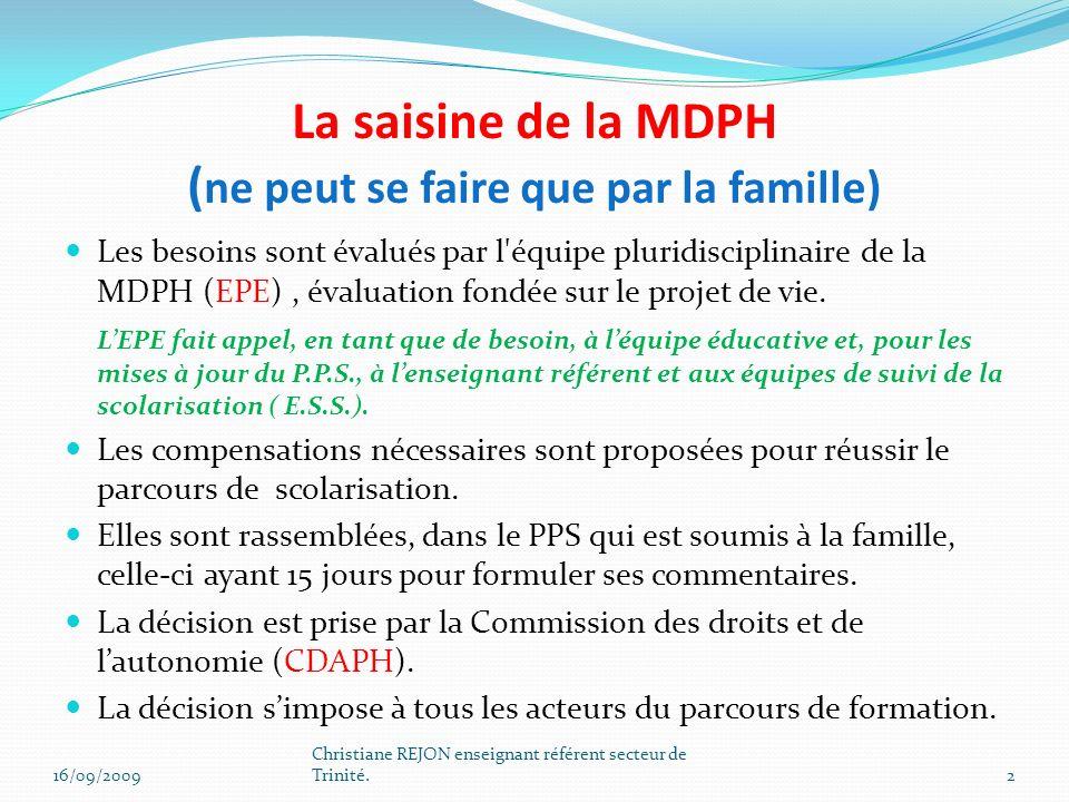 La saisine de la MDPH (ne peut se faire que par la famille)