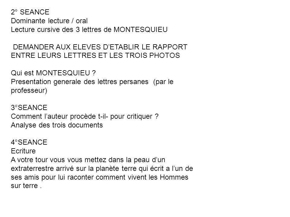 2° SEANCE Dominante lecture / oral. Lecture cursive des 3 lettres de MONTESQUIEU.