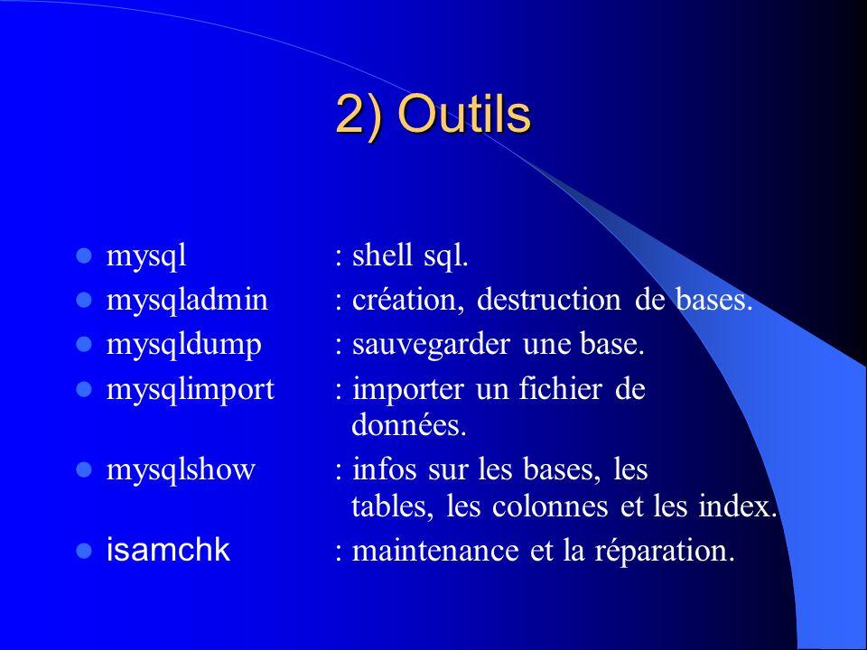 2) Outils mysql : shell sql.