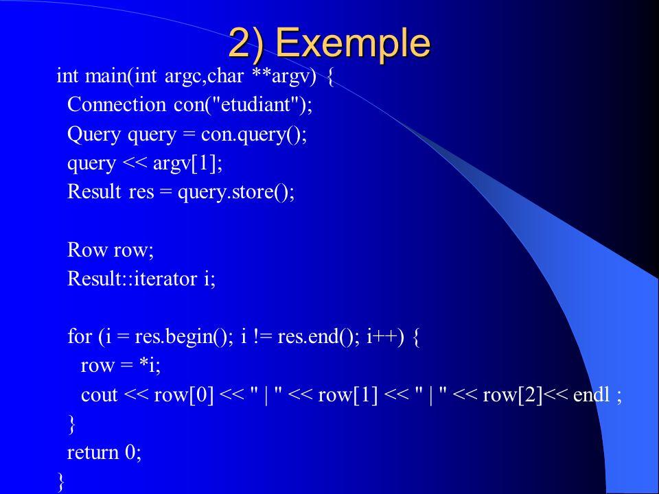2) Exemple int main(int argc,char **argv) {