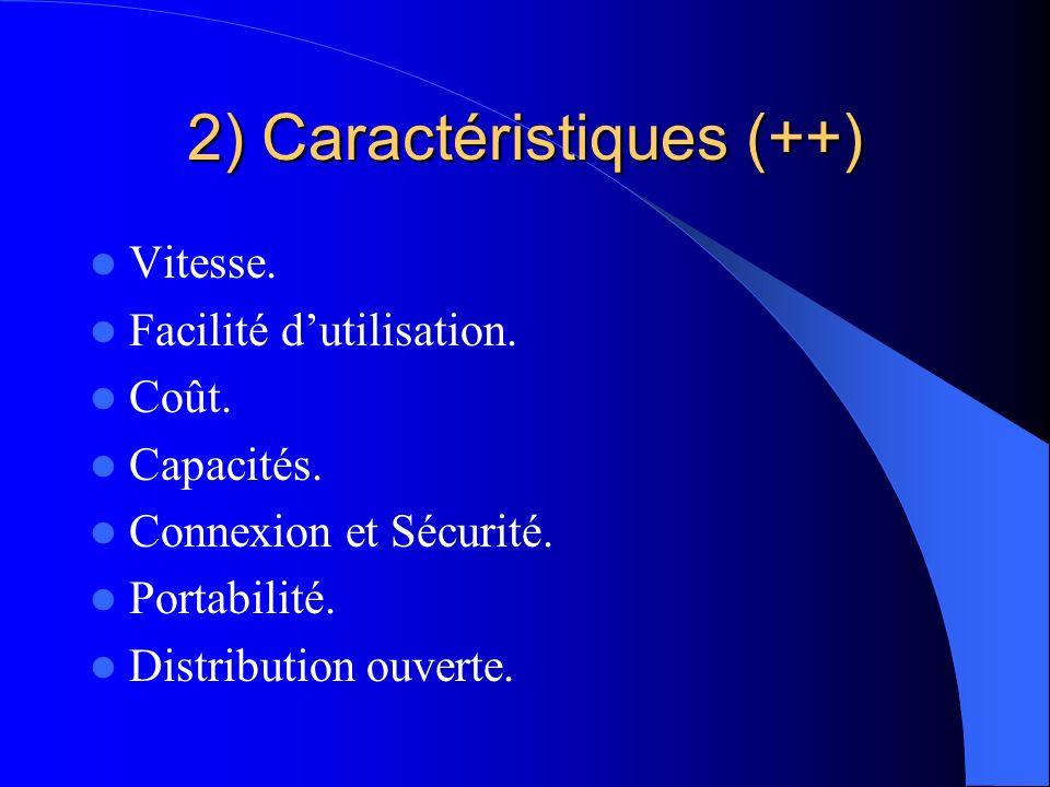 2) Caractéristiques (++)