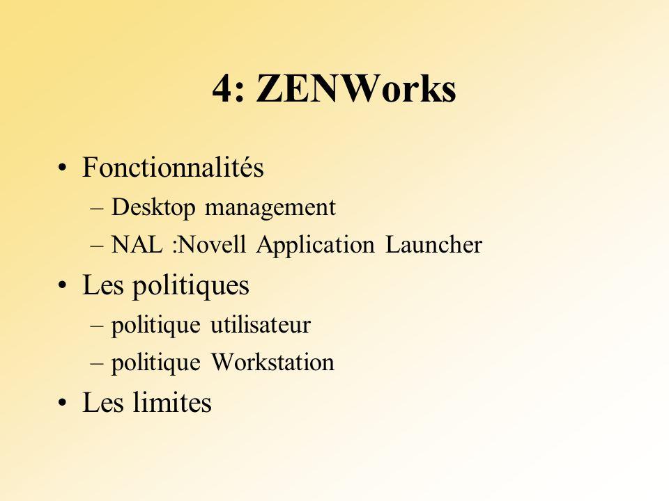 4: ZENWorks Fonctionnalités Les politiques Les limites