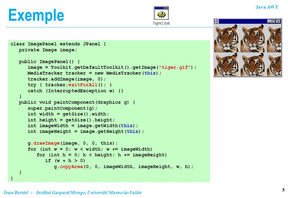 Exemple class ImagePanel extends JPanel { private Image image;
