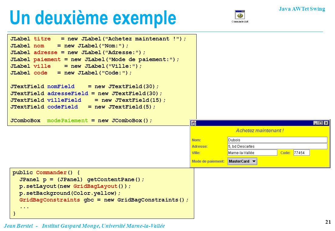 Un deuxième exemple JLabel titre = new JLabel( Achetez maintenant ! );