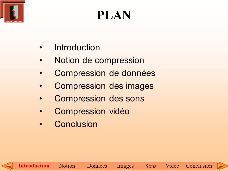 PLAN Introduction Notion de compression Compression de données