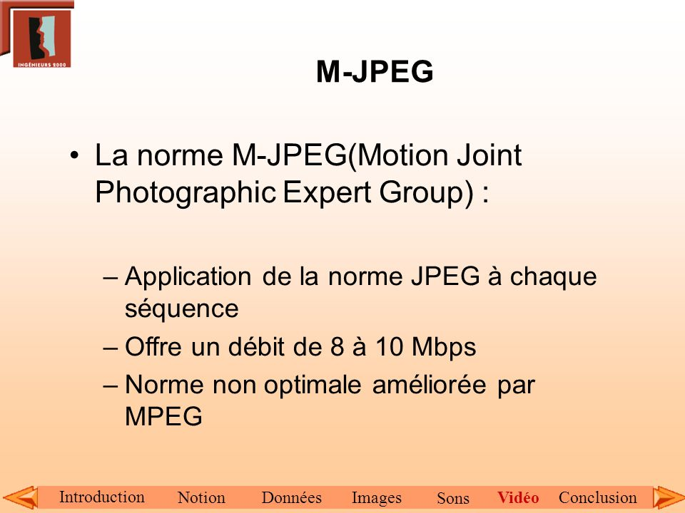 La norme M-JPEG(Motion Joint Photographic Expert Group) :