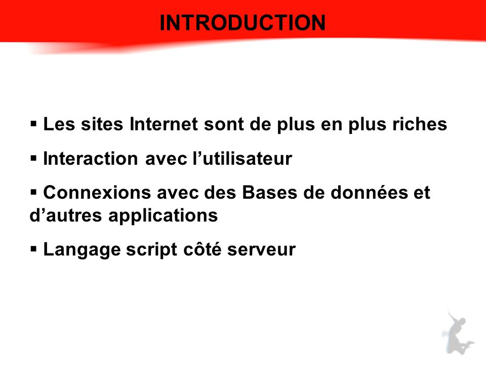 INTRODUCTION Les sites Internet sont de plus en plus riches