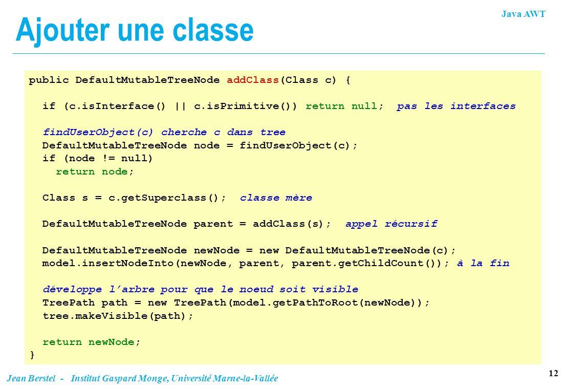 Ajouter une classe public DefaultMutableTreeNode addClass(Class c) {