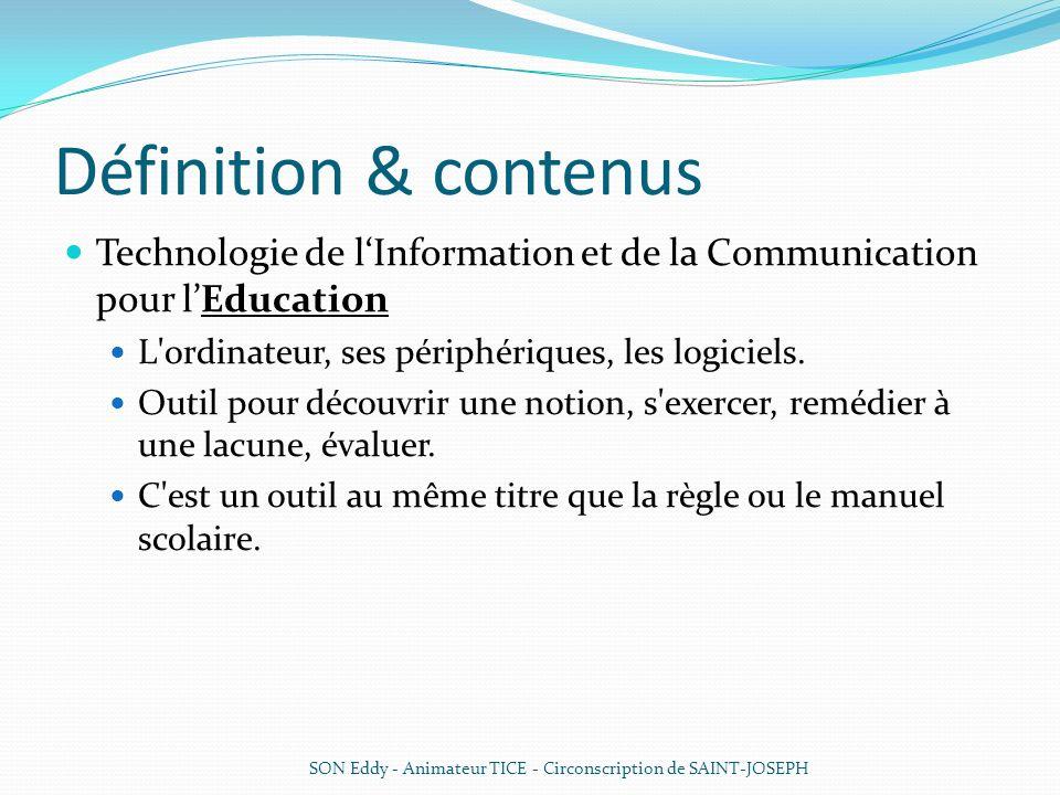 Définition & contenus Technologie de l'Information et de la Communication pour l'Education. L ordinateur, ses périphériques, les logiciels.