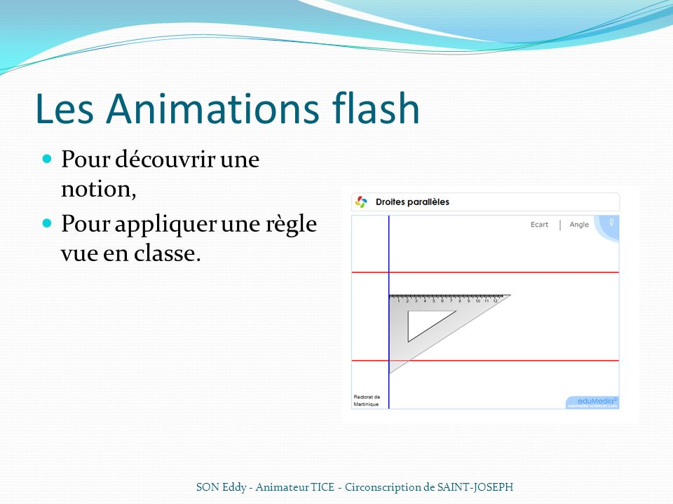 Les Animations flash Pour découvrir une notion,