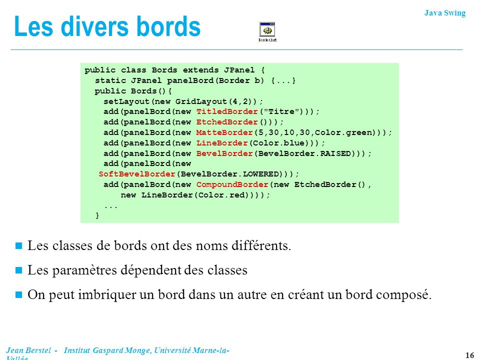 Les divers bords Les classes de bords ont des noms différents.