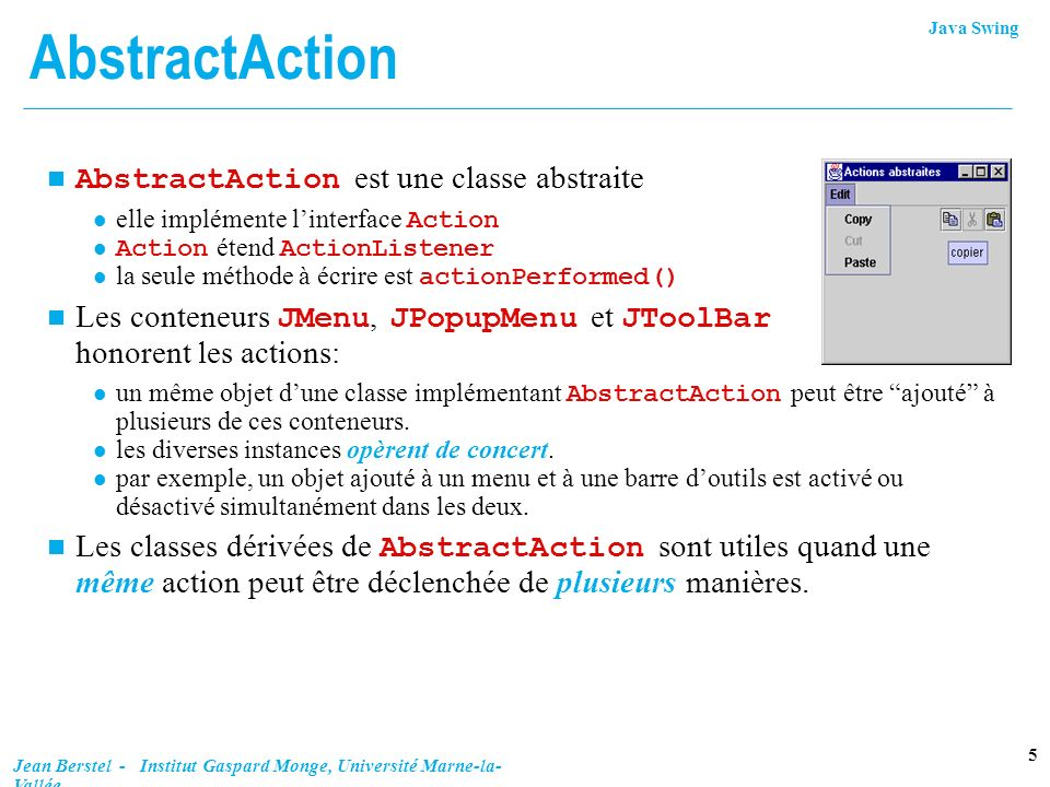 AbstractAction AbstractAction est une classe abstraite