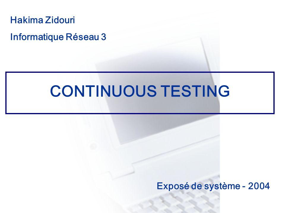 CONTINUOUS TESTING Hakima Zidouri Informatique Réseau 3