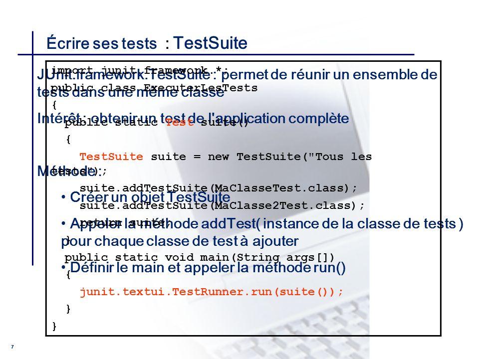 Écrire ses tests : TestSuite
