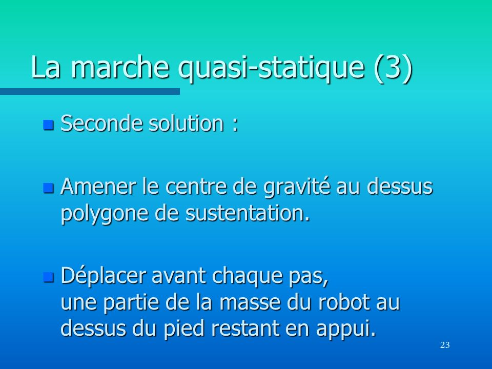 La marche quasi-statique (3)