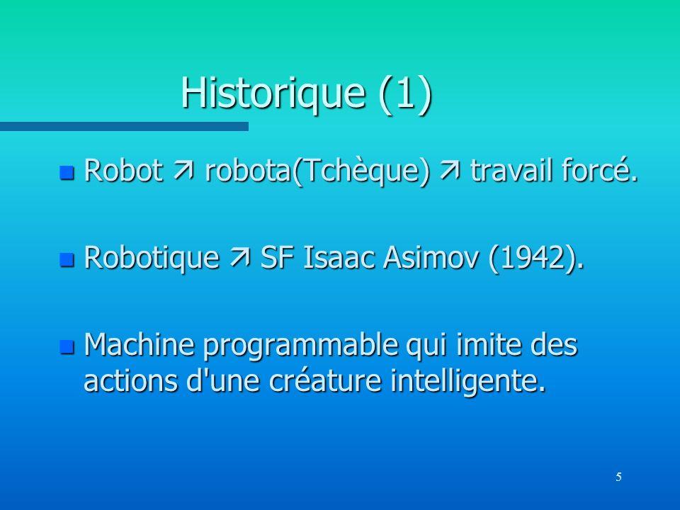 Historique (1) Robot  robota(Tchèque)  travail forcé.