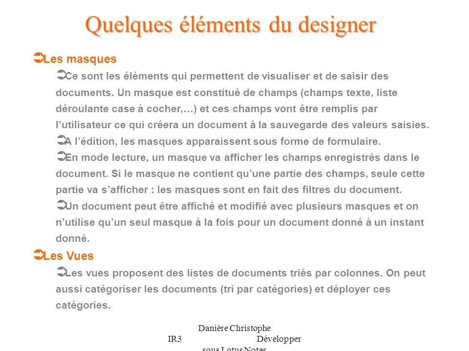 Quelques éléments du designer