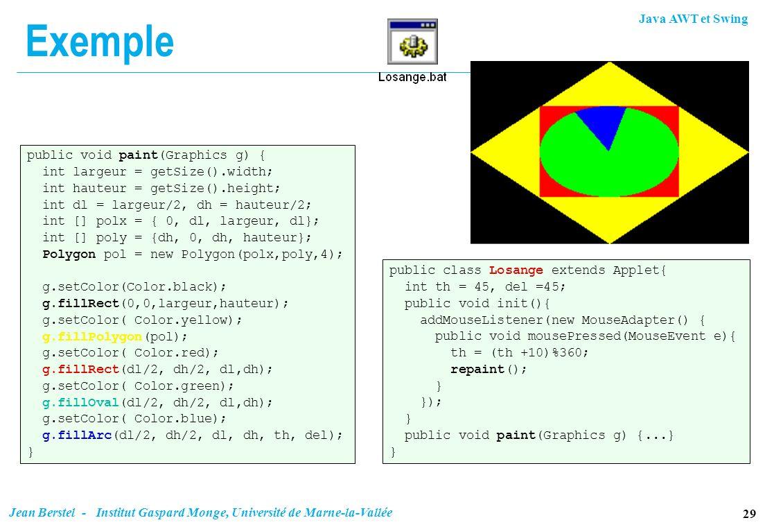 Exemple public void paint(Graphics g) { int largeur = getSize().width;