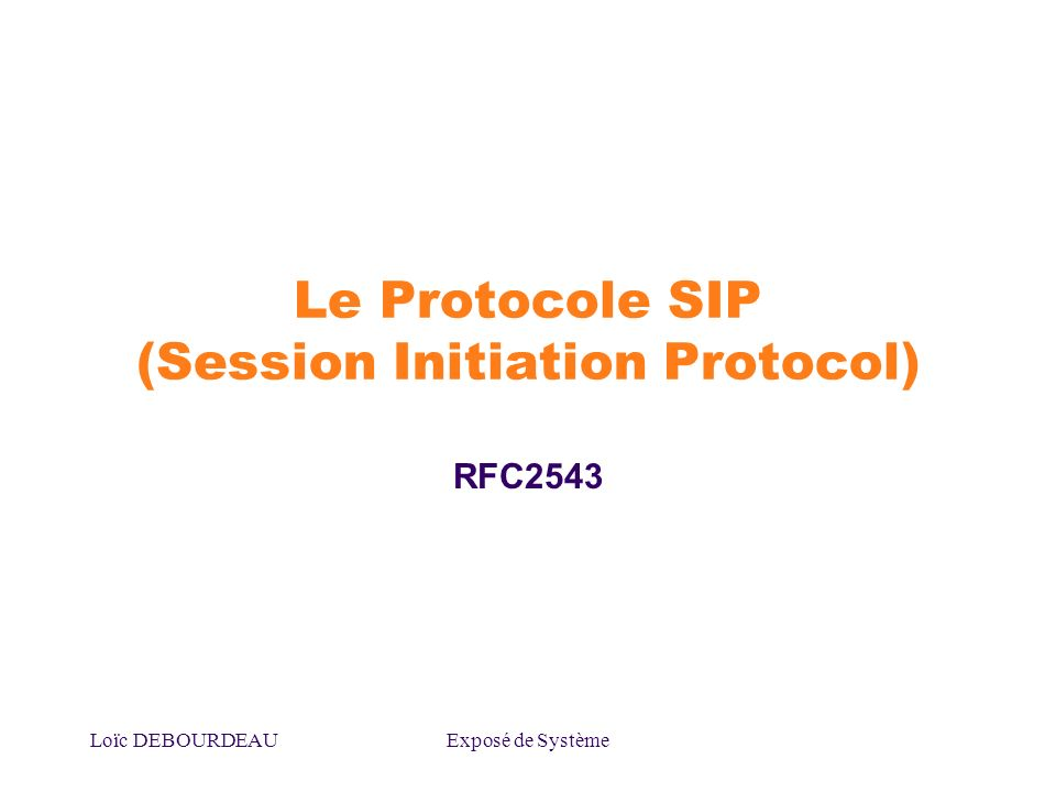 Le Protocole SIP (Session Initiation Protocol)