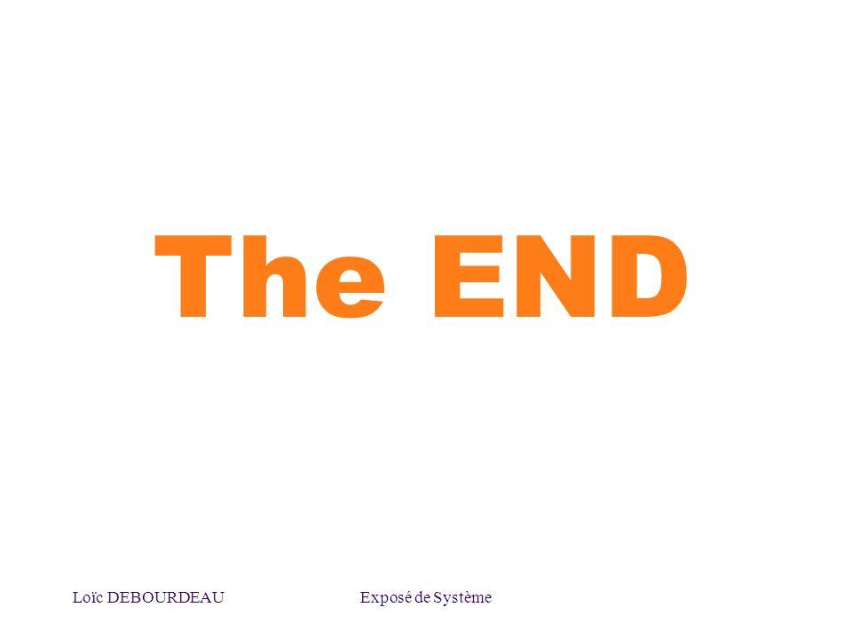 The END Loïc DEBOURDEAU Exposé de Système
