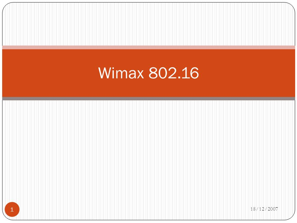 Wimax 802.16 18/12/2007