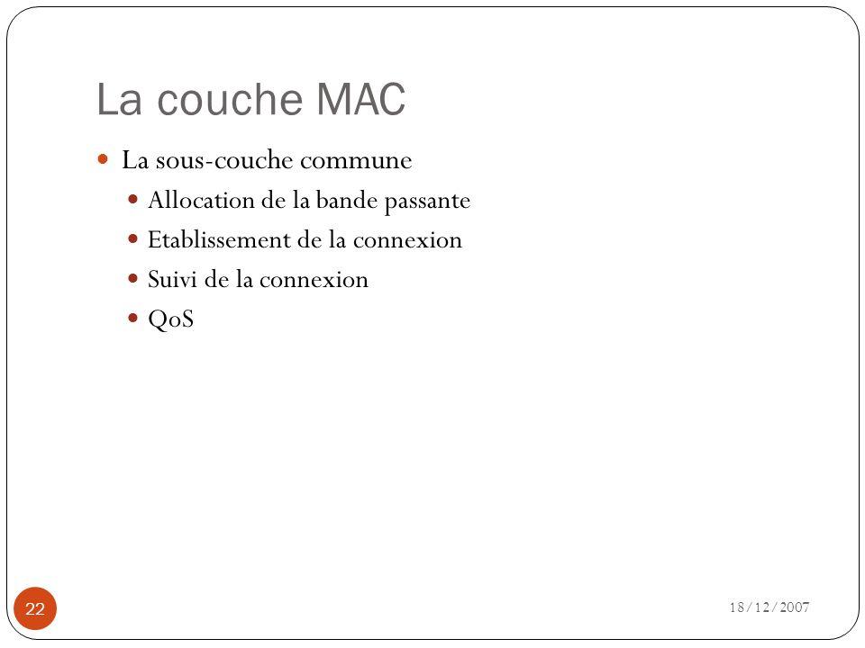 La couche MAC La sous-couche commune Allocation de la bande passante
