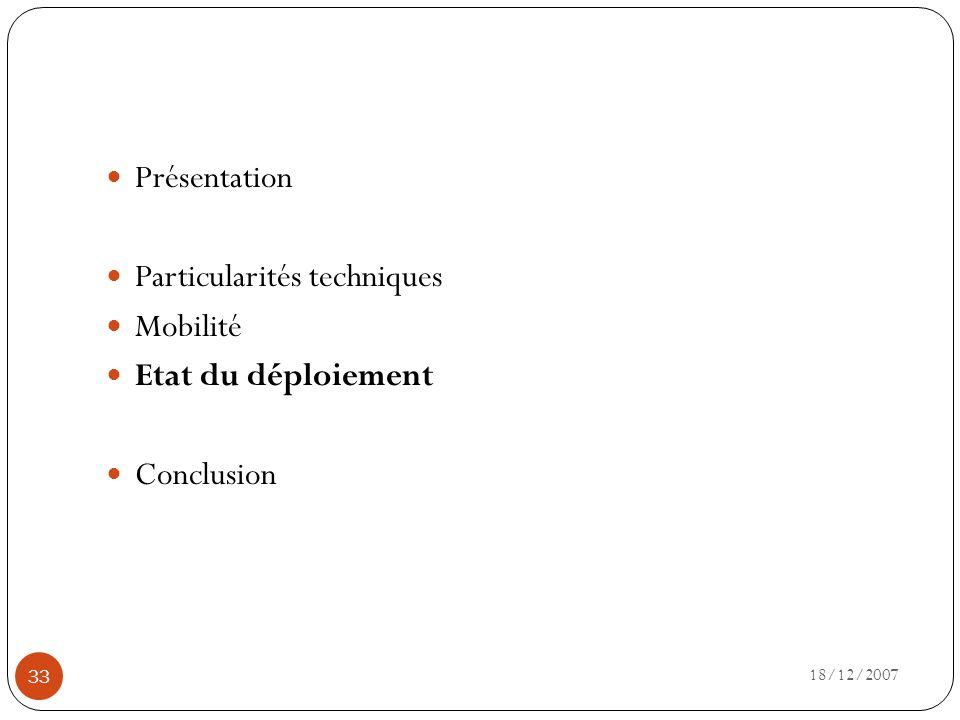 Particularités techniques Mobilité Etat du déploiement Conclusion