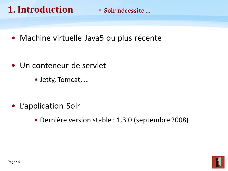 1. Introduction - Solr nécessite …