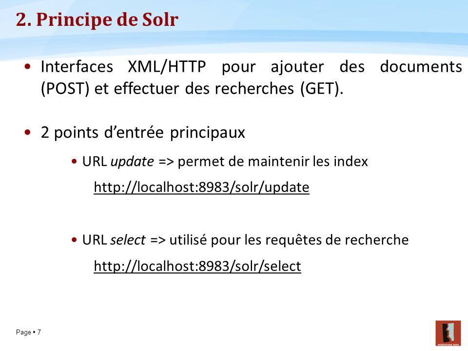 2. Principe de Solr Interfaces XML/HTTP pour ajouter des documents (POST) et effectuer des recherches (GET).