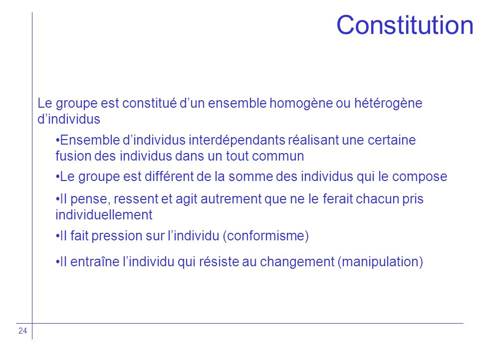 Constitution Le groupe est constitué d'un ensemble homogène ou hétérogène d'individus.