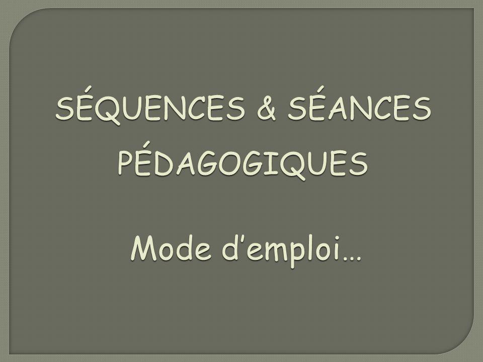 SÉQUENCES & SÉANCES PÉDAGOGIQUES