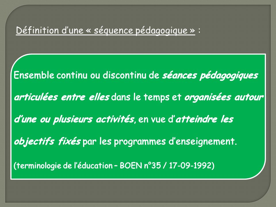 Définition d'une « séquence pédagogique » :