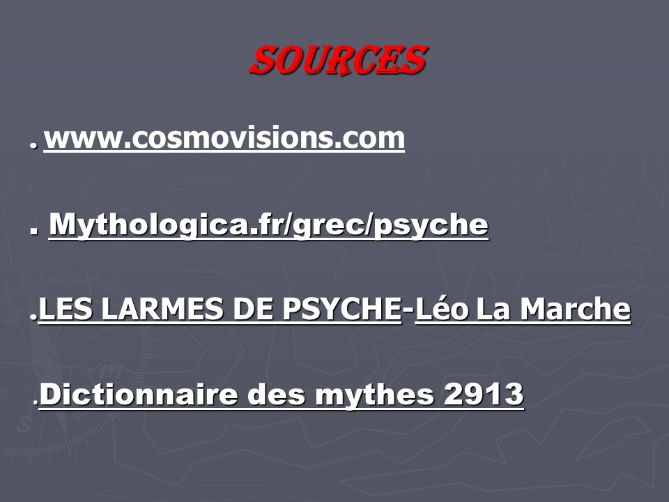 sources . www.cosmovisions.com . Mythologica.fr/grec/psyche