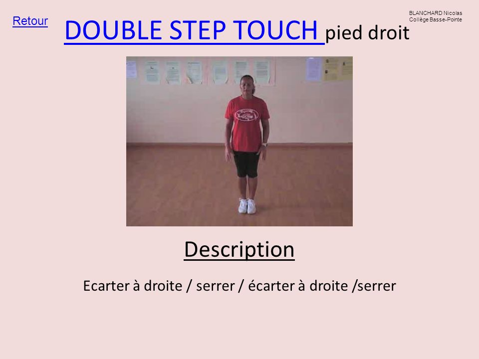 DOUBLE STEP TOUCH pied droit