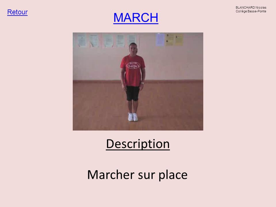 Description Marcher sur place MARCH Retour
