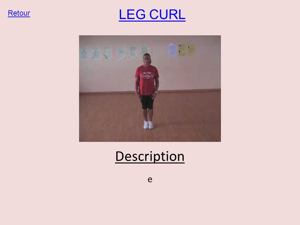 LEG CURL Retour Description e
