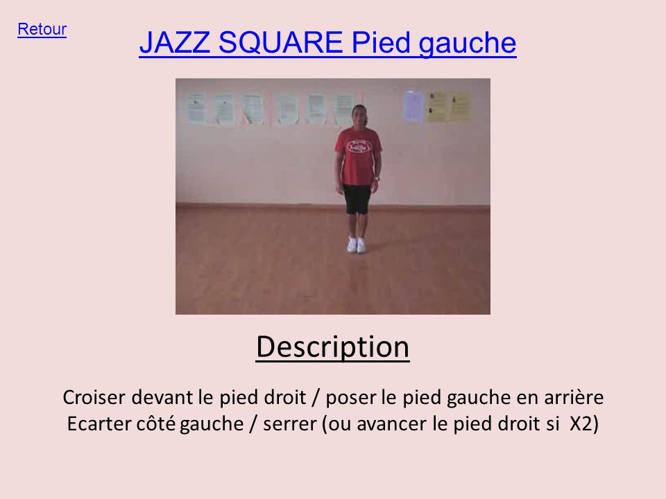 Description JAZZ SQUARE Pied gauche