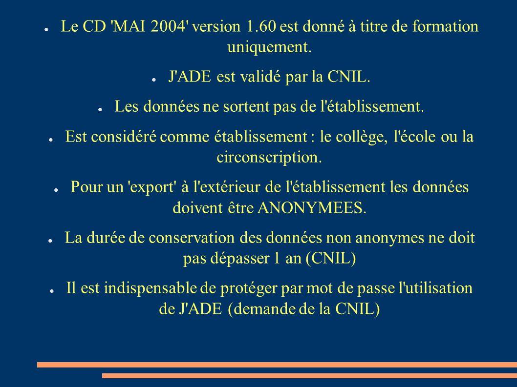 J ADE est validé par la CNIL.