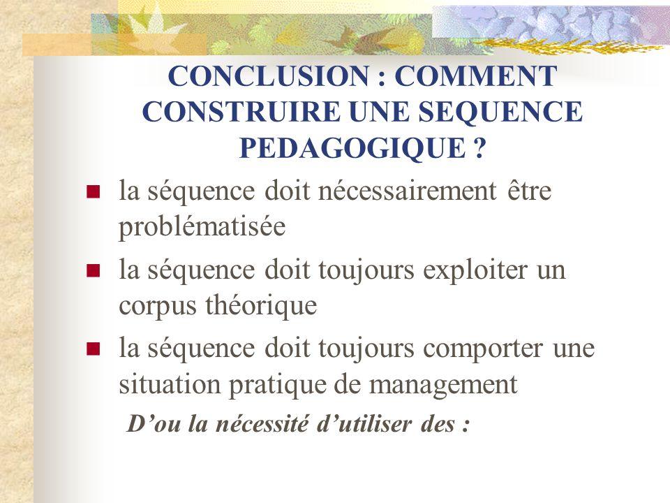 CONCLUSION : COMMENT CONSTRUIRE UNE SEQUENCE PEDAGOGIQUE