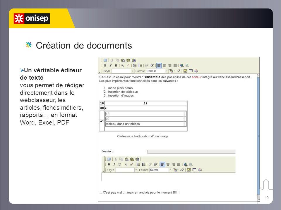 Création de documents Un véritable éditeur de texte.