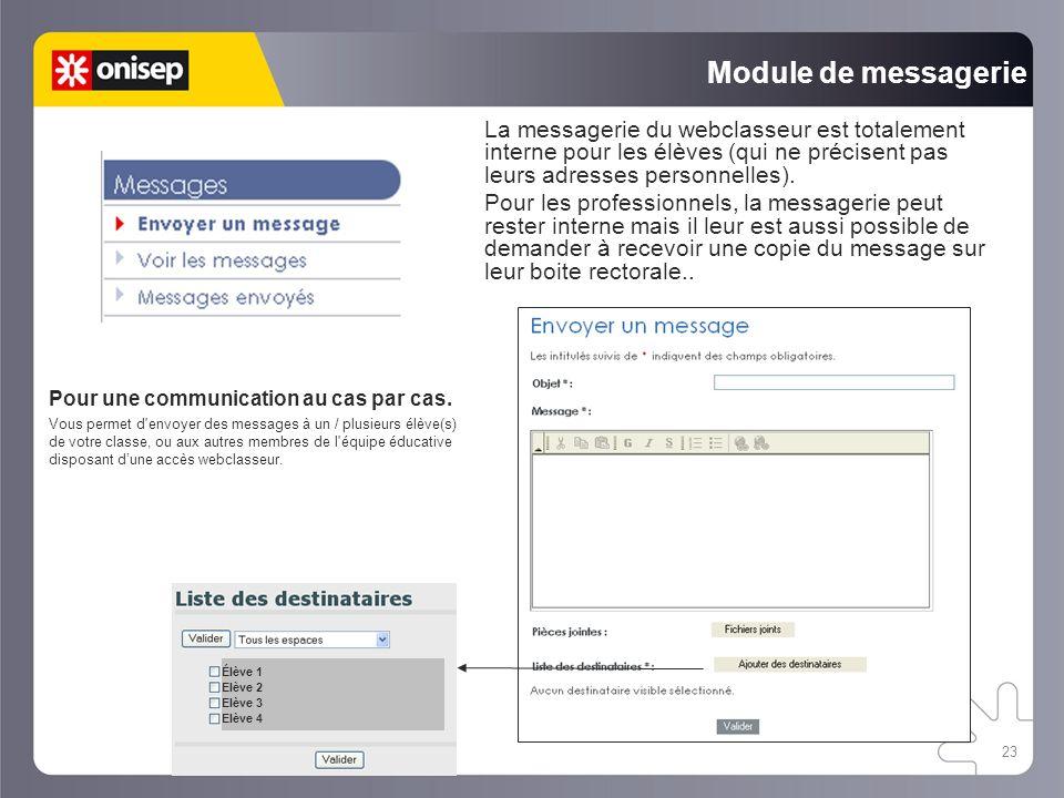 Module de messagerie La messagerie du webclasseur est totalement interne pour les élèves (qui ne précisent pas leurs adresses personnelles).