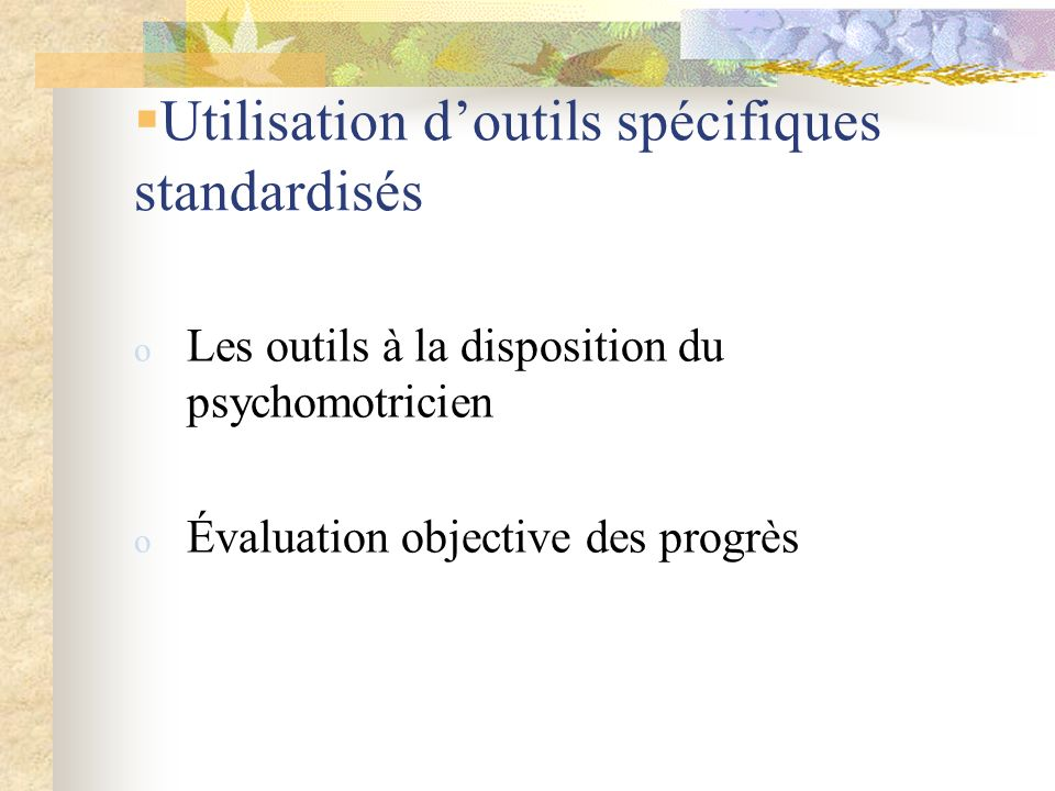 Utilisation d'outils spécifiques standardisés
