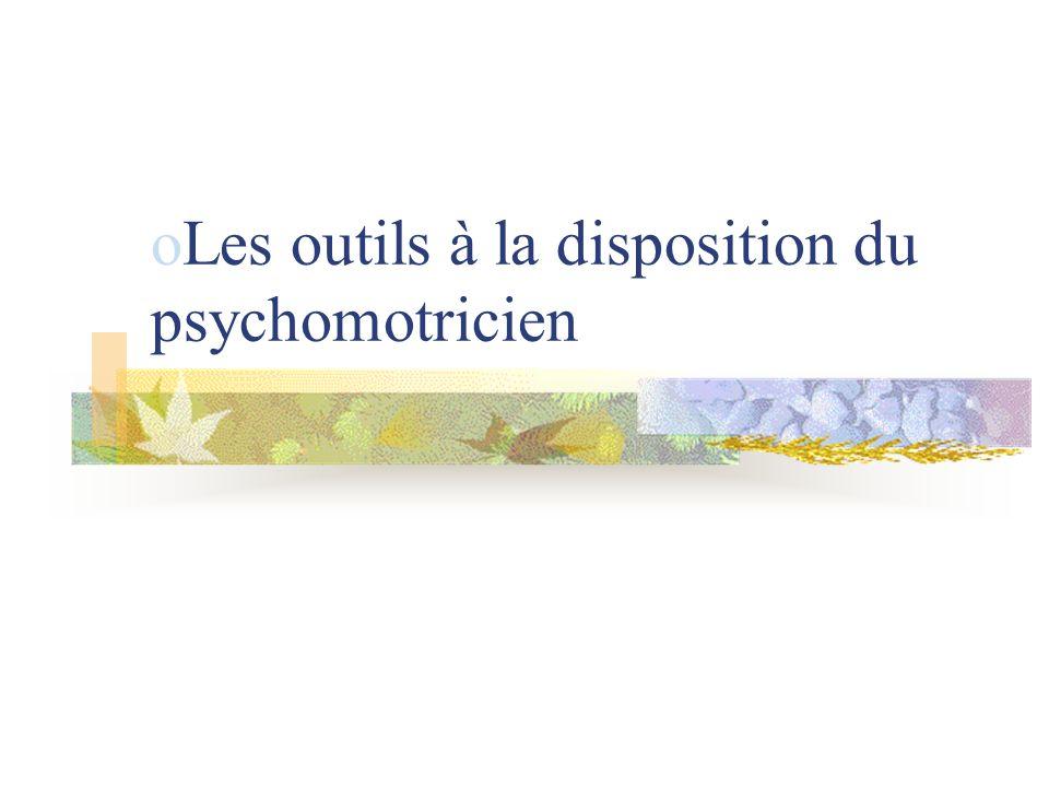 Les outils à la disposition du psychomotricien