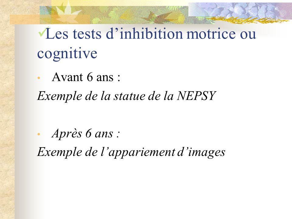 Les tests d'inhibition motrice ou cognitive