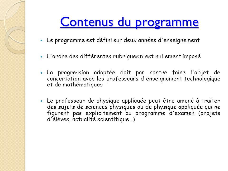 Contenus du programmeLe programme est défini sur deux années d enseignement. L ordre des différentes rubriques n est nullement imposé.