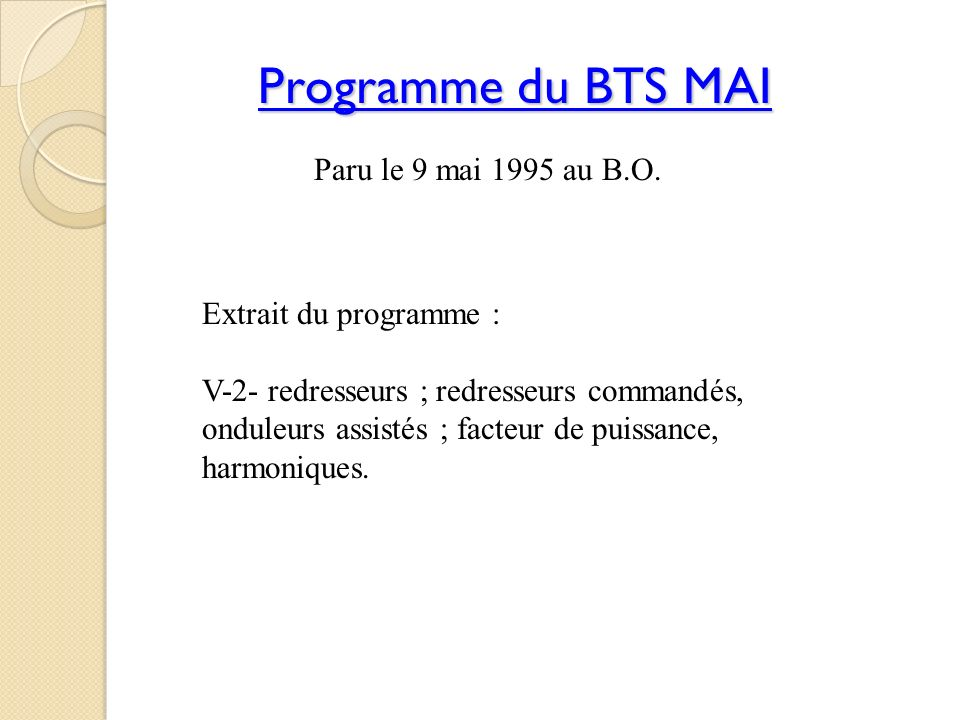 Programme du BTS MAI Paru le 9 mai 1995 au B.O. Extrait du programme :